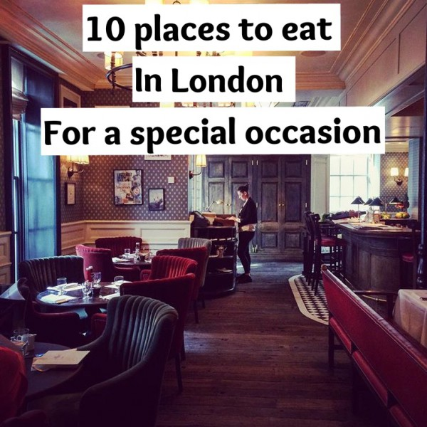10 Places To Eat In London For A Special Occasion Notsobasiclondon