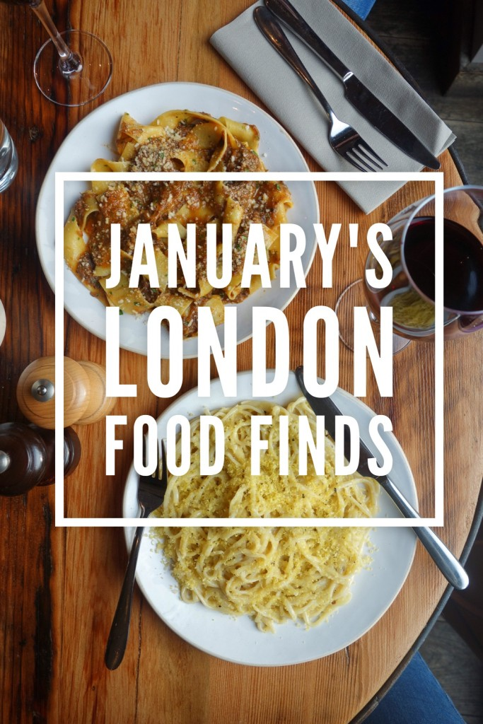 January's London Food Finds (2018)