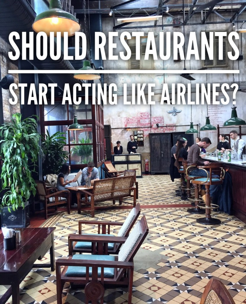 Should Restaurants Start Acting like Airlines?