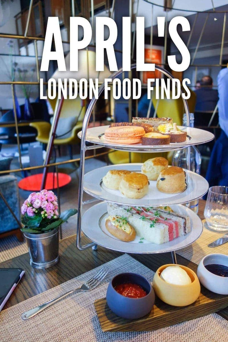 April's London Food Finds (2018)