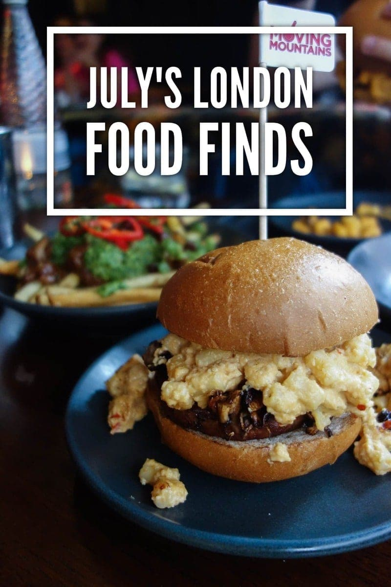 July's London Food Finds (2018)