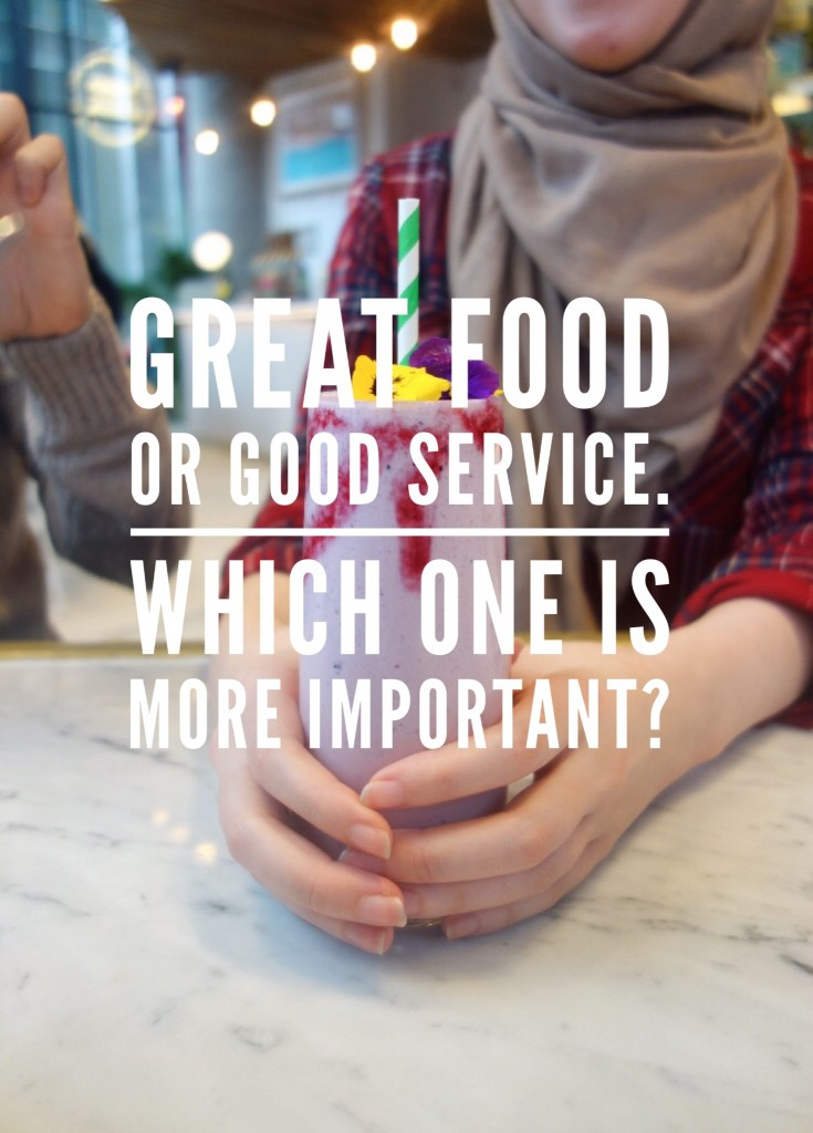 Great Food or Good Service – Which One is More Important?