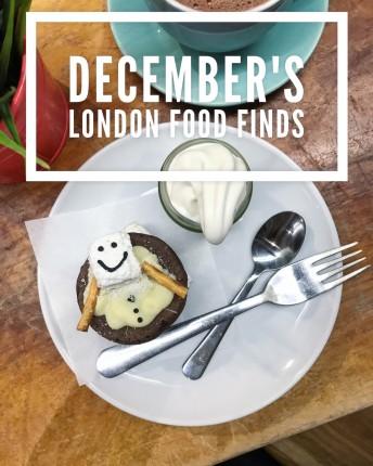 December's London Food Finds - Picks from London's Best Restaurants