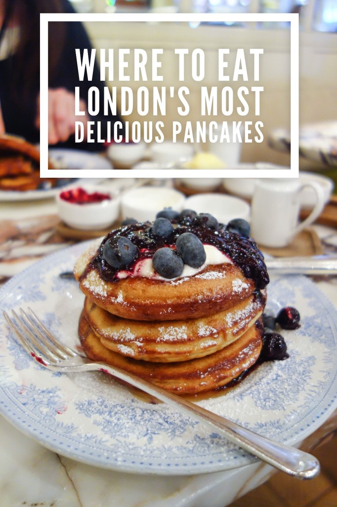 Where To Eat London's Most Delicious Pancakes