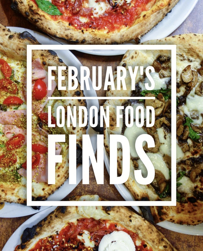 February's London Food Finds (2018) : Picks From London's Best Restaurants