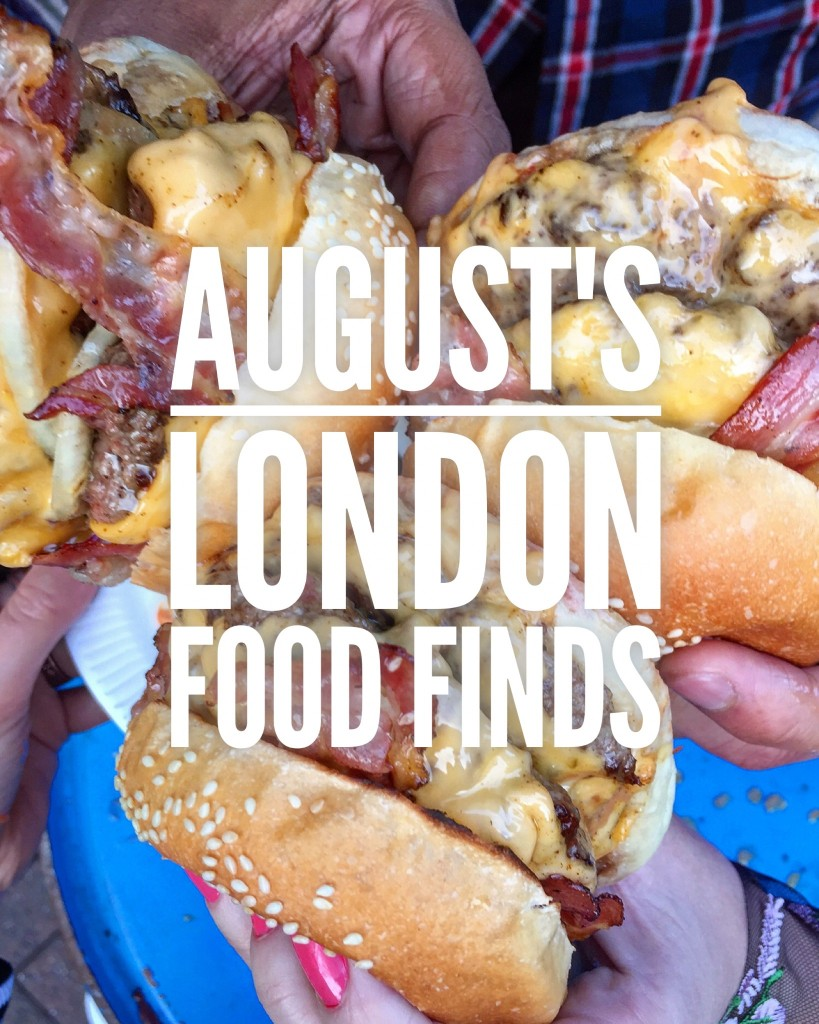 August's London Food Finds (2017) : Picks From London's Best Restaurants