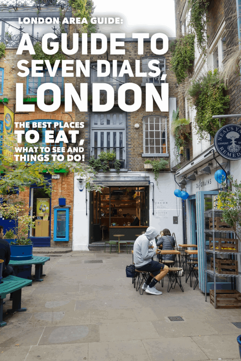 A Guide To Seven Dials - Where To Eat, What To See & Things To Do in London!