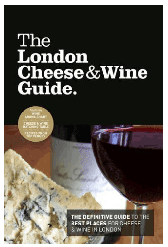 The London Cheese & Wine Guide: Must-Have Books for People Who Love Eating Out in London