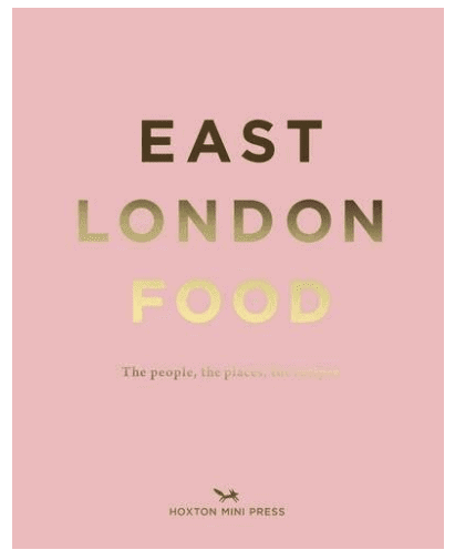 East London Food: Must-Have Books for People Who Love Eating Out in London