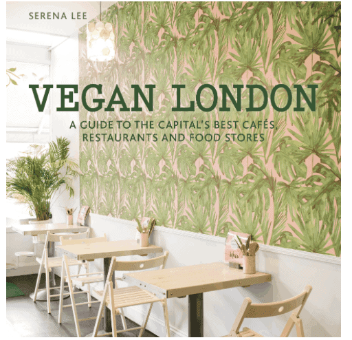 Vegan London: Must-Have Books for People Who Love Eating Out in London