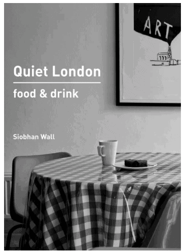 Quiet London: Must-Have Books for People Who Love Eating Out in London