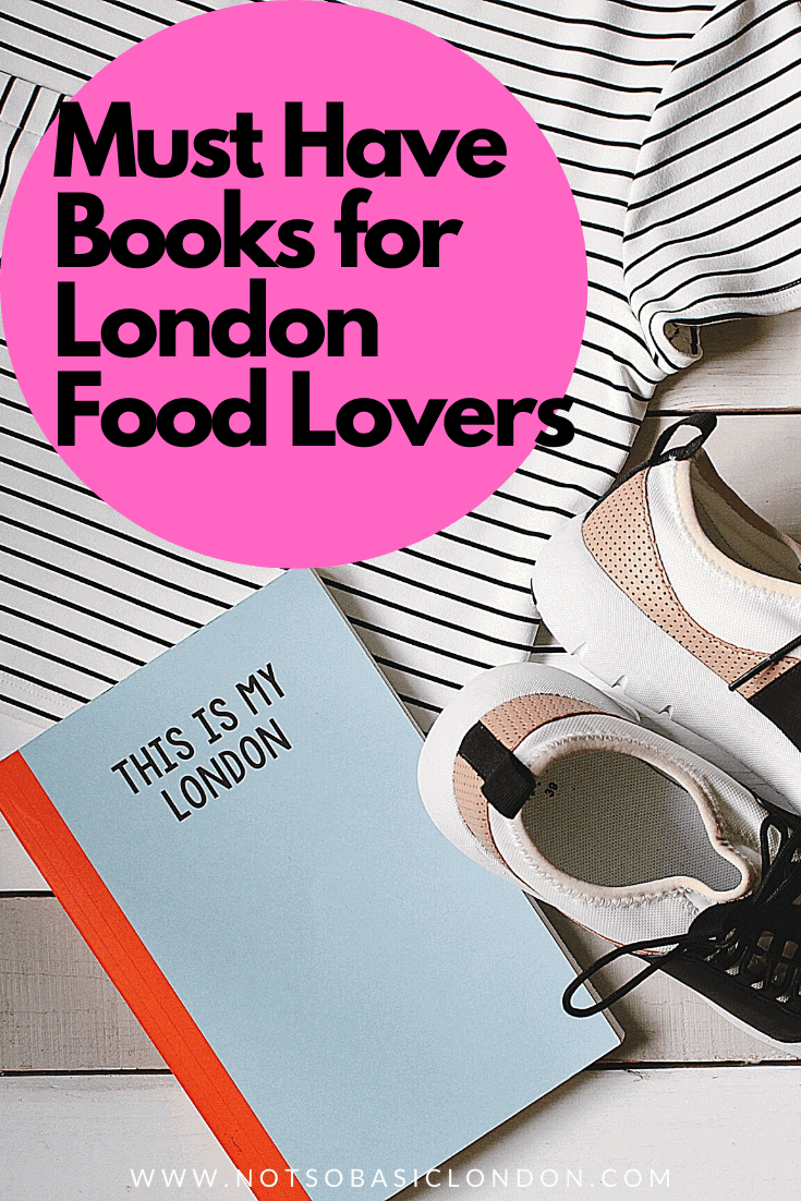 Must-Have Books for London Food Lovers