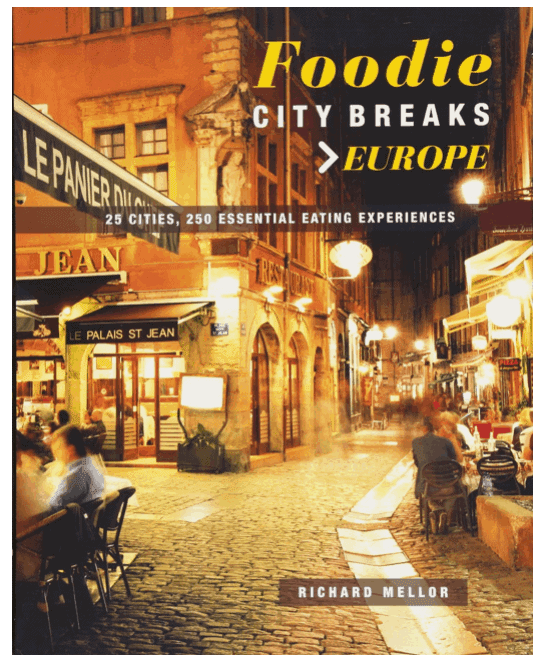 Foodie City Breaks Europe: Must-Have Books For People Who Love Eating Out!