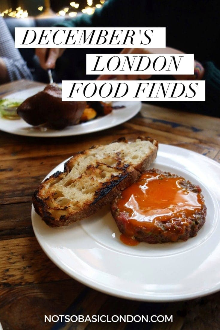 December's London Food Finds (2018) : Picks From London's Best Restaurants.