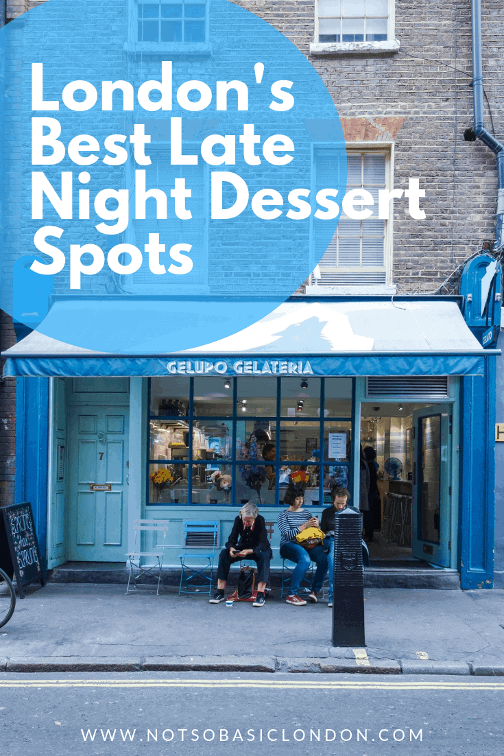 Late Night Dessert Spots in London