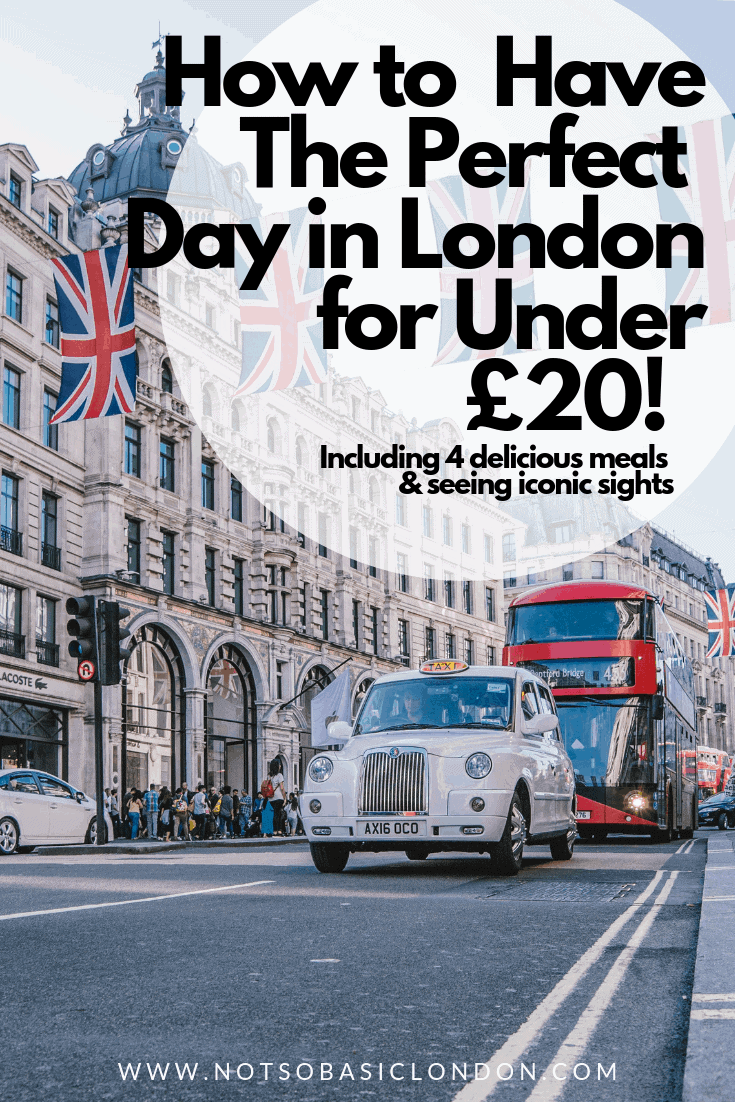 How To Have The Perfect Day in London For Under £20!