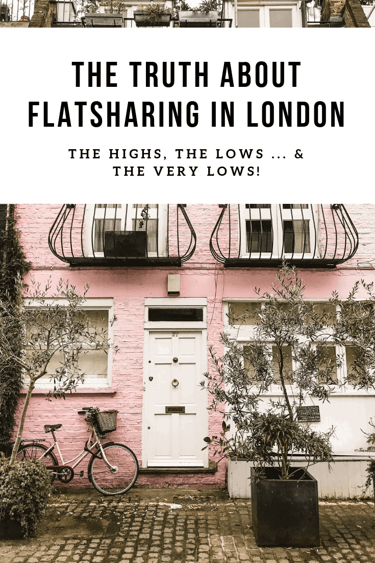 The Truth About Flatsharing In London –  The highs, the lows & the things that no-one wants to tell you!
