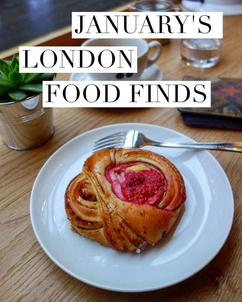 January's London Food Finds (2019) : Picks From London's Best Restaurants