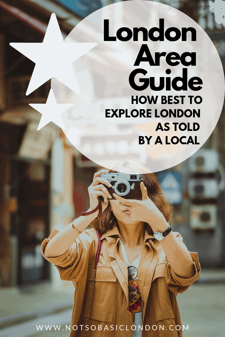 London Area Guide: How Best To Explore London As Told By A Local