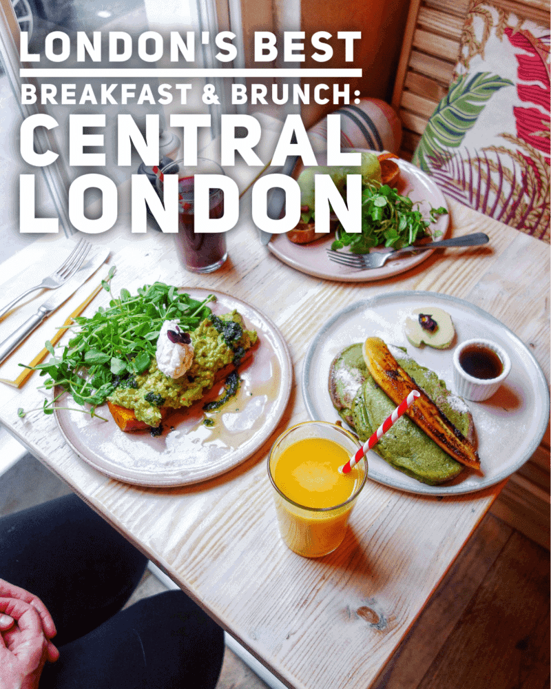 London's Best Breakfasts & Brunch: Central London