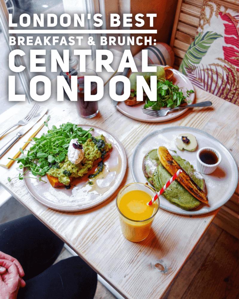 London's Best Breakfasts & Brunch: Central London