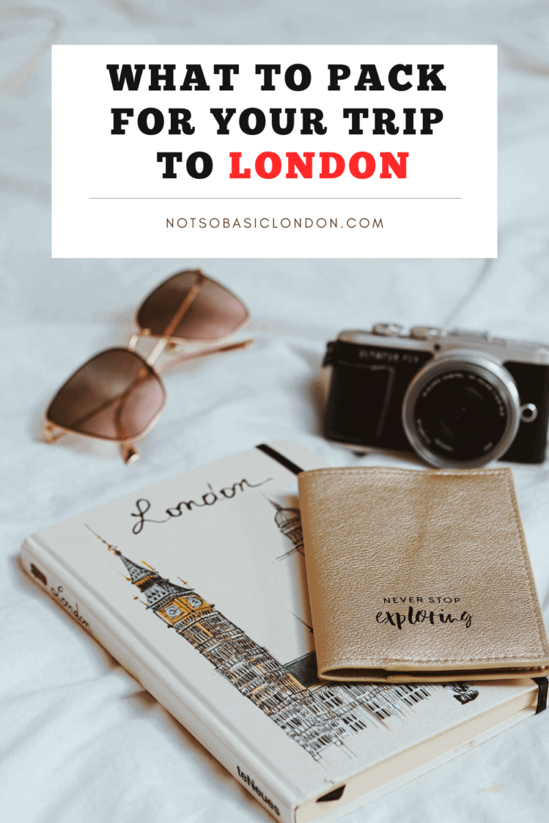 London Packing List: What To Pack For Your Trip To London
