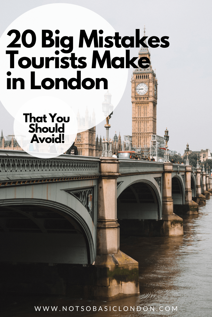 20 Big Mistakes Tourists Make In London