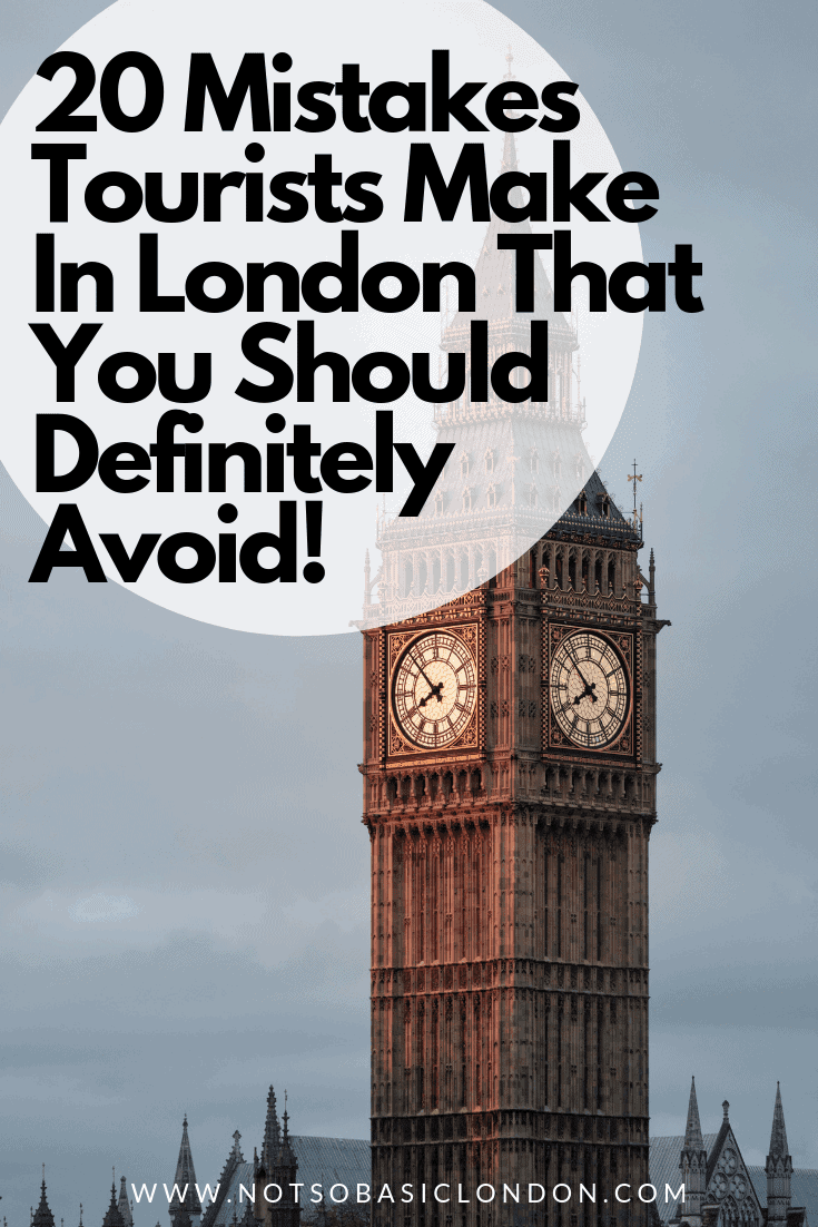 20 Mistakes Tourists Make In London That You Should Definitely Avoid!