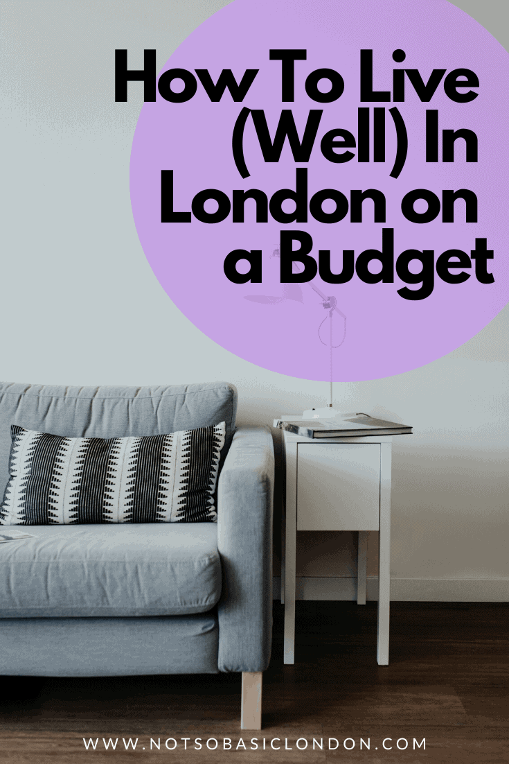 How to Live (Well) in London on Budget