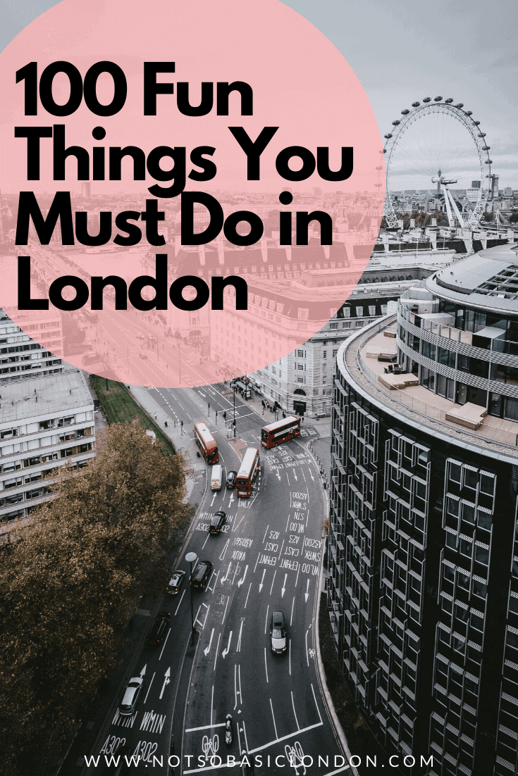 100 Fun Things You Must Do in London