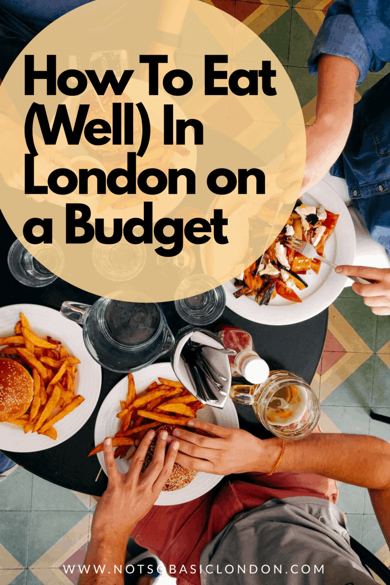 How To Eat (Well) In London On Budget
