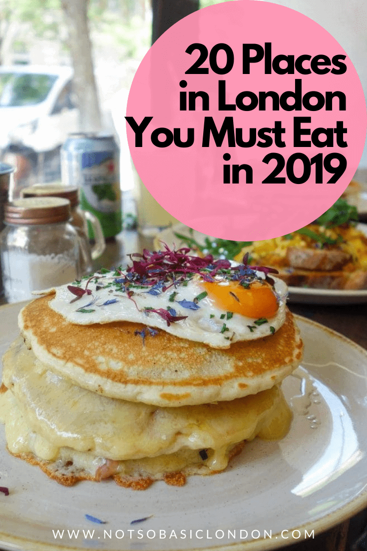 20 Places in London You Must Eat In 2019
