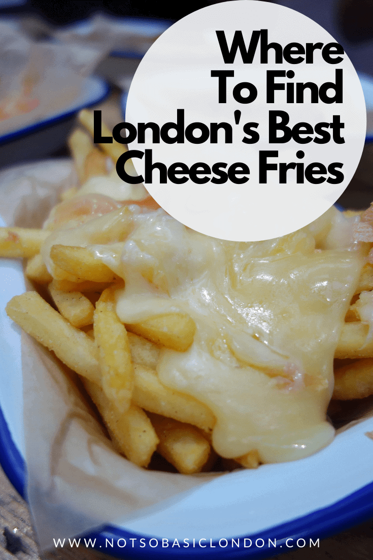 Where To Eat London's Most Indulgent Cheese Fries