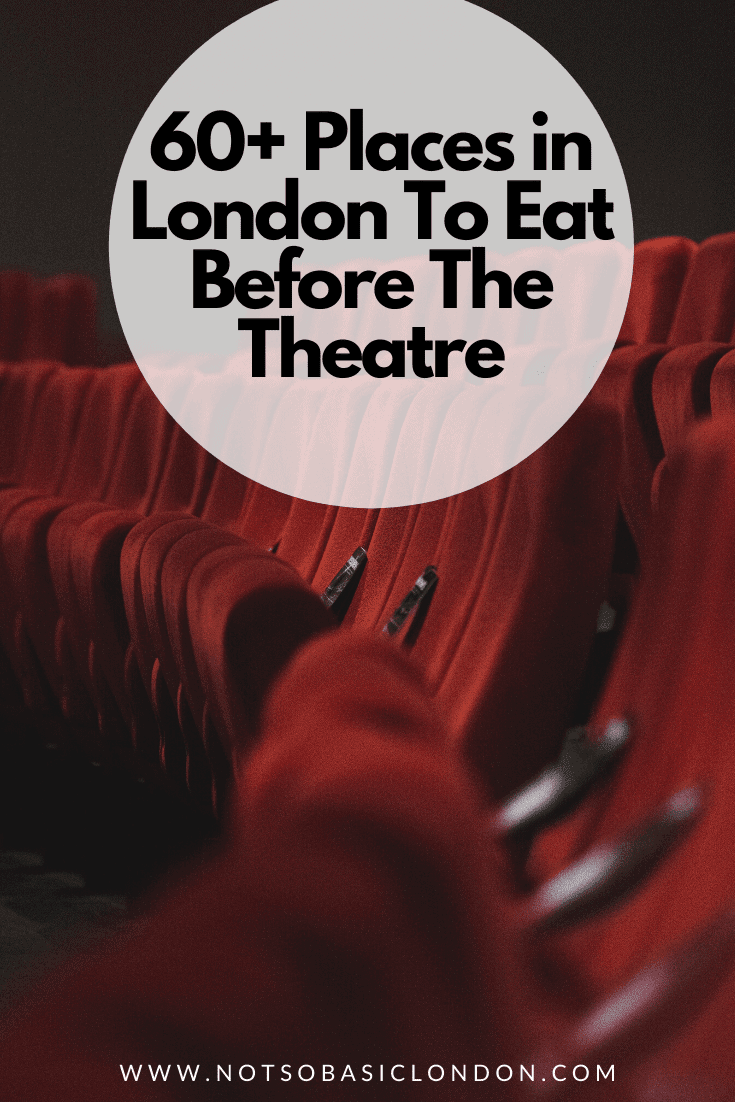 Pre-Theatre Dining London | 60+ Great Places To Eat
