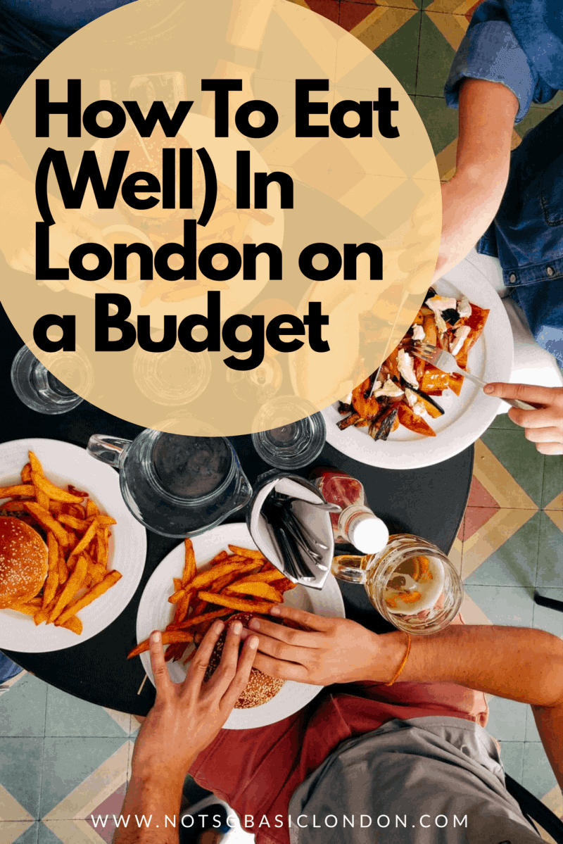 How To Eat (Well) in London on a Budget