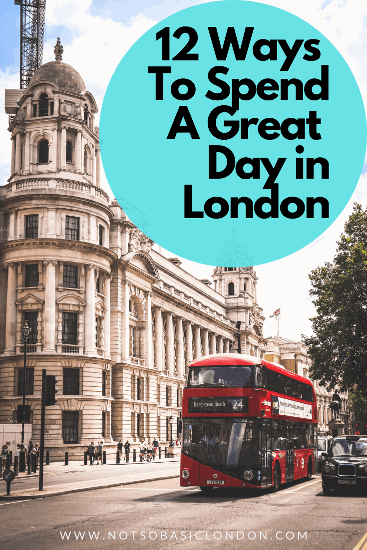 12 Ways To Spend A Great Day in London