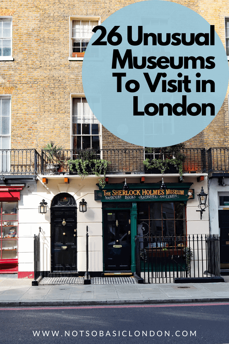 26 Unusual Museums To Visit in London